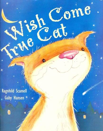 Wish Come True Cat , Ragnhild Scamell & Gaby Hansen, Picture Book, Preschool Values