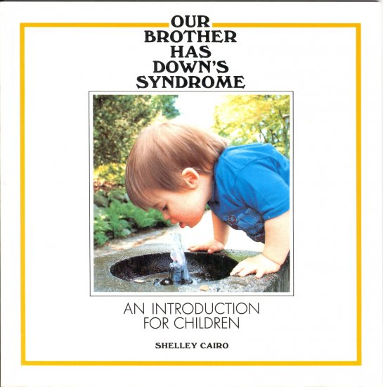 Our Brother Has Down's Syndrome, An Introduction for Children, by Shelley Cairo, 1985, Softcover