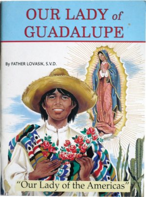 Our Lady of Guadalupe, Fr. Lovasik, St Joseph Picture Books, Religious Education