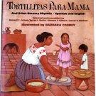 Tortillitas Para Mama, Margot Griego, Spanish English Nursery Rhymes Children Softcover
