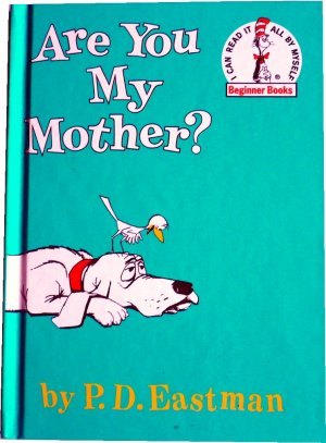 Are You My Mother? by P D Eastman, Reader Reading, Children Grades K to 2 Dr Seus
