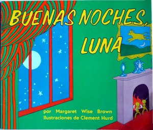 Buenas Noches Luna (Goodnight Moon), by Margret Wise Brown, Classic Picture Book, Softcover
