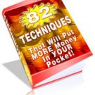 82 Techniques That Will Put Money In Your Pocket