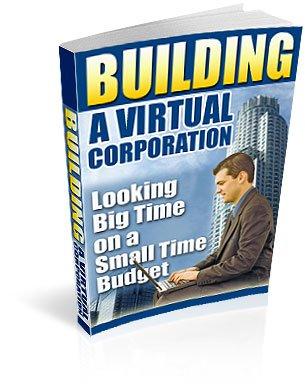 Building A Virtual Corporation