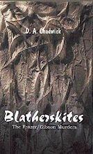 Blatherskites The Frazer Gibson Murders by DB Chadwick