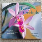 Easy Orchids Paperback Book - Simple Secrets for Glorious Gardens