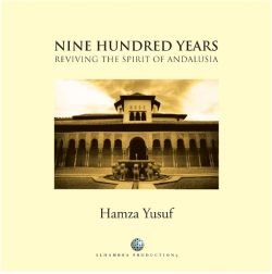 Nine Hundred Years - Reviving The Spirit of Andalusia