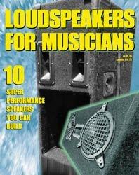 Loudspeakers For Musicians From Speaker Builder Book