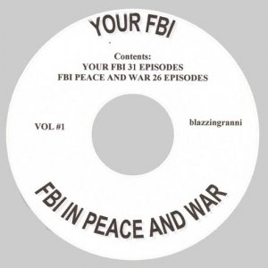 OLD TIME RADIO SHOWS  YOUR FBI  &  FBI IN PEACE AND WAR