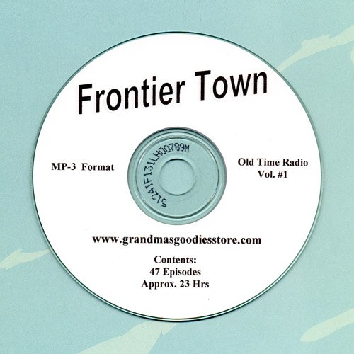 OLD TIME RADIO SHOWS  FRONTIER TOWN  47 EPISODES   OTR