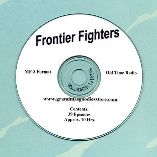 OLD TIME RADIO SHOWS  FRONTIER FIGHTERS 39 EPISODES   OTR