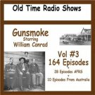 OLD TIME RADIO SHOWS   * GUNSMOKE VOL #3  OTR