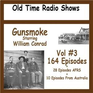 OLD TIME RADIO SHOWS   * GUNSMOKE VOL #3  OTR