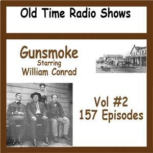 OLD TIME RADIO SHOWS   * GUNSMOKE VOL #2  OTR