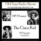 OLD TIME RADIO SHOWS   THE CISCO KID 227  EPISODES  OTR