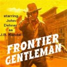 OLD TIME RADIO FRONTIER GENTLEMAN & FORT LARAMIE 84 EPISODES  OTR