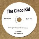 OLD TIME RADIO SHOWS   THE CISCO KID 227  EPISODES (3) CD's   OTR