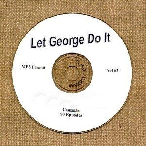 OLD TIME RADIO OTR  LET GEORGE DO IT VOL #2 90 EPISODES