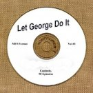 OLD TIME RADIO OTR  LET GEORGE DO IT VOL #1 90 EPISODES