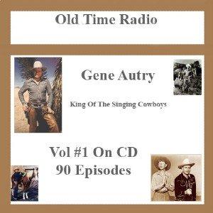 OLD TIME RADIO OTR GENE AUTRY  VOL # 1 90 EPISODES