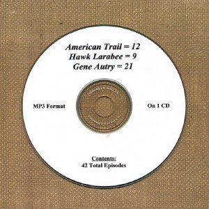 OLD TIME RADIO  AMERICAN TRAIL-HAWK LARABEE- GENE AUTRY