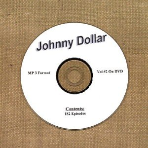 OLD TIME RADIO  OTR  YOURS TRULY JOHNNY DOLLAR VOL # 2