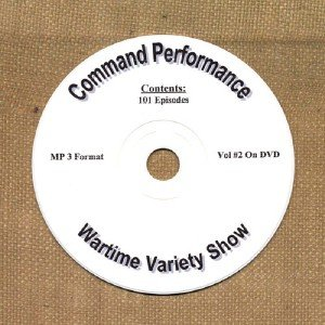 OLD TIME RADIO OTR  COMMAND PERFORMANCE  VOL #2  101 EPI SODES