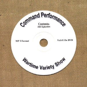 OLD TIME RADIO OTR  COMMAND PERFORMANCE  VOL #1  103 EPISODES
