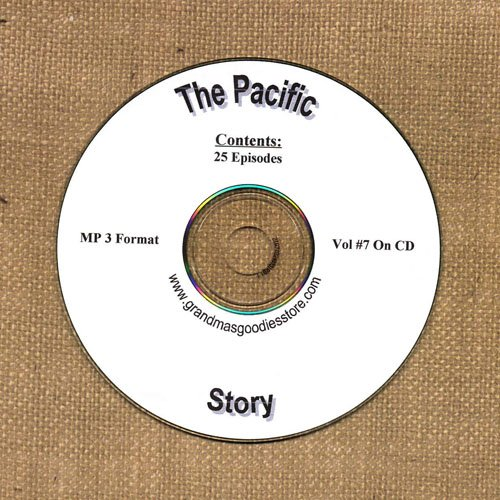 OLD TIME RADIO OTR  THE PACIFIC STORY VOL #7  25  EPISODES