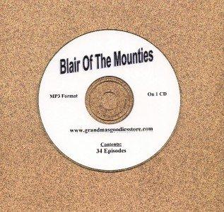 OLD TIME RADIO OTR  BLAIR OF THE MOUNTIES  34 EPISODES