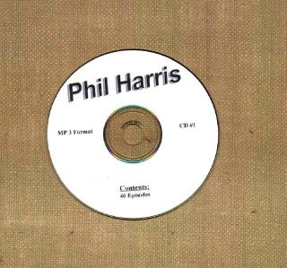 OLD TIME RADIO OTR  PHIL HARRIS SHOW  CD #1  46 EPISODES