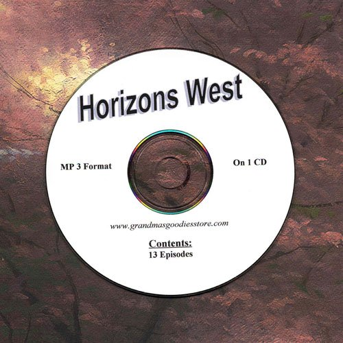 OLD TIME RADIO OTR   HORIZONS WEST  13 EPISODES ON 1 CD