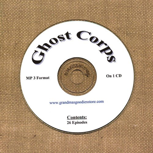 OLD TIME RADIO OTR  GHOST CORPS  26  EPISODES