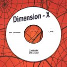 OLD TIME RADIO OTR  DIMENSION - X  CD # 1  25  EPISODES