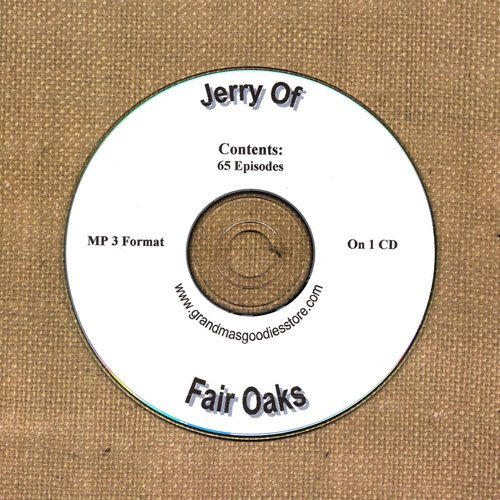 OLD TIME RADIO OTR  JERRY OF FAIR OAKS  65  EPISODES