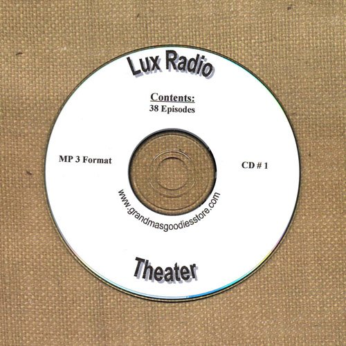 OLD TIME RADIO OTR   LUX RADIO THEATER  CD # 1  38  EPISODES  ON CD