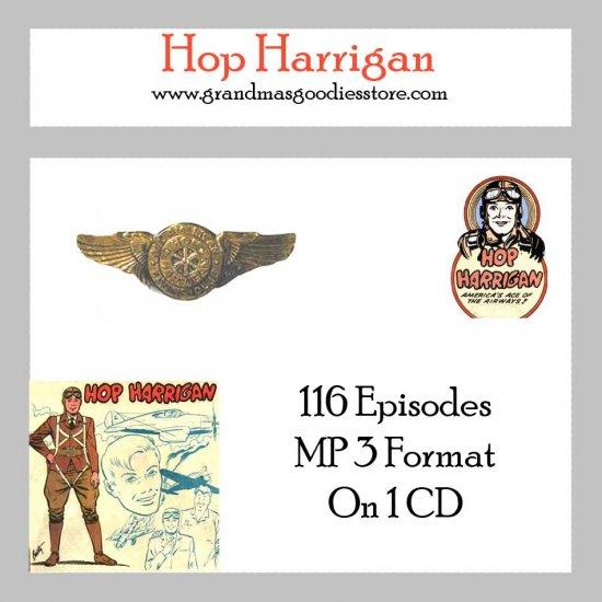OLD TIME RADIO OTR  HOP HARRIGAN  116 EPISODES  ON CD