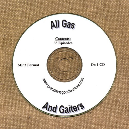 OLD TIME RADIO OTR   ALL GAS AND GAITERS  33 EPISODES  EPISODES ON CD