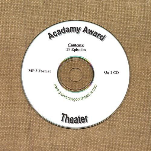 OLD TIME RADIO SHOWS   ACADAMY AWARD THEATER 39 EPS.  OTR