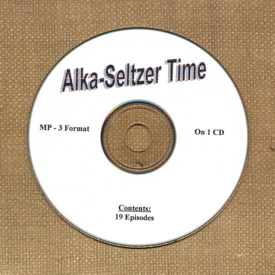 OLD TIME RADIO SHOWS   ALKA SELTZER TIME 19 EPS.  OTR