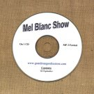 OLD TIME RADIO SHOWS   MEL BLANC SHOW 42 EPS. ON CD  OTR