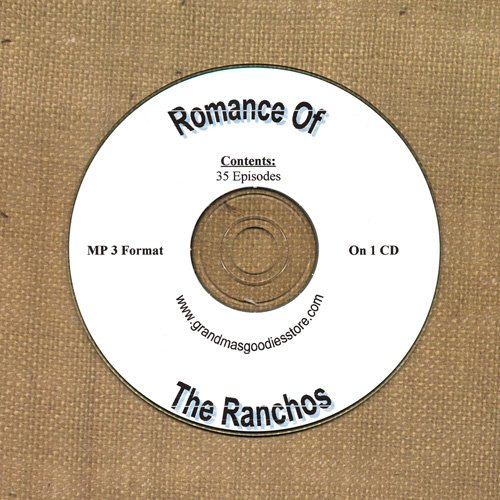 OLD TIME RADIO SHOWS ROMANCE OF THE RANCHOS 35 EPS. ON CD OTR