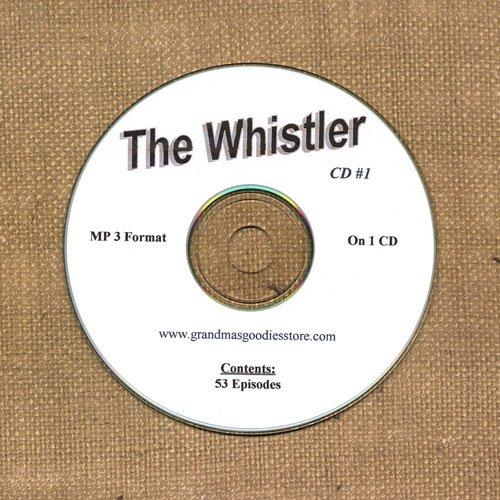 OLD TIME RADIO SHOWS  THE WHISTLER CD# 1 53 EPS. ON CD OTR