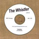 OLD TIME RADIO SHOWS  THE WHISTLER CD# 3 63 EPS. ON CD OTR