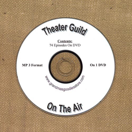 OLD TIME RADIO SHOWS  THEATER GUILD 74 EPS. ON DVD OTR