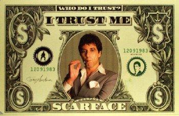 Scarface I trust Me
