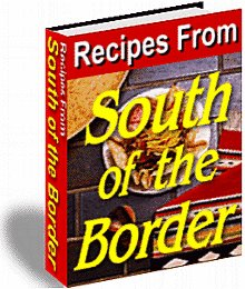 Recipes from South of the Border