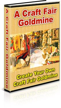 Craft Fair Goldmine: How to Sell Your Handcrafted Items at Craft Shows