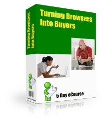 Turning Browsers into Buyers-5 Day Ecourse