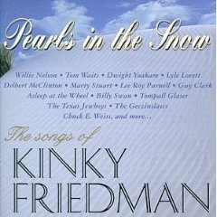 pearls in the snow - the songs of kinky friedman CD 1998 kinkajou new